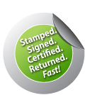 Stamped. Signed. Certified. Returned. Fast!