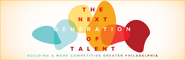 The Next Generation of Talent: Building a More Competitive Greater Philadelphia