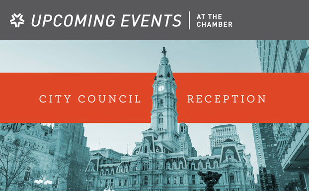 The Chamber of Commerce for Greater Philadelphia | Upcoming Events: City Council Reception and more