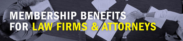 Membership Benefits for Law Firms & Attorneys