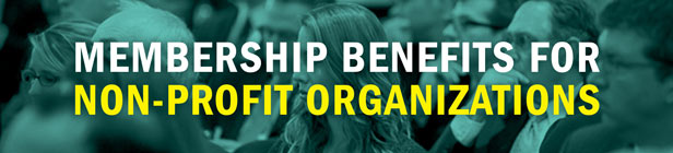 Membership Benefits for Non-Profit Organizations